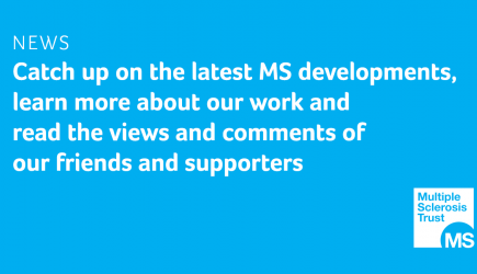 News about MS, the work of the MS Trust and views from our amazing supporters