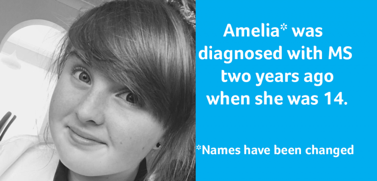 Amelia* was diagnosed with MS two years ago when she was 14. *Names have been changed