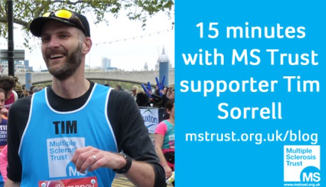 15 minutes with MS Trust supporter Tim Sorrell