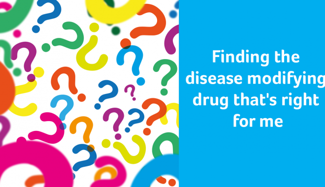 Finding the disease modifying drug that's right for me