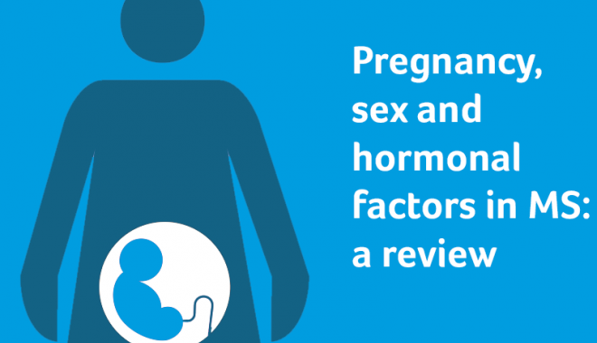 Pregnancy, sex and hormonal factors in MS: a review